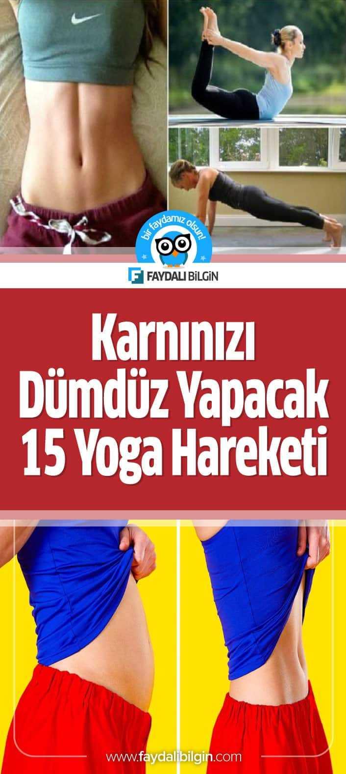 Bu 15 yoga hareketi kilo vermenizi ve yağları eritmenizi sağlayan en sevdiğiniz egzersizler olacak. Karnınızı düzleştirecek 15 yoga asana duruşu. #yoga #hareket #egzersiz #kilo #kiloverme #spor #hareketler #yogaduruşu #sağlık