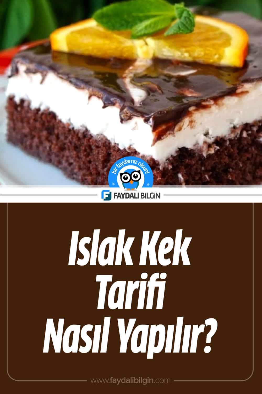 Islak Kek Tarifi Nasıl Yapılır?
