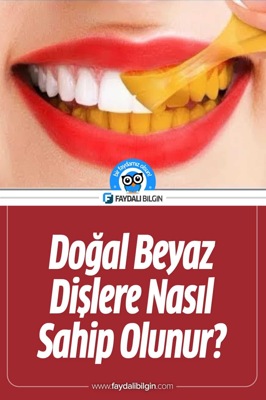 Doğal Beyaz Dişlere Nasıl Sahip Olunur? İşte Çözüm!