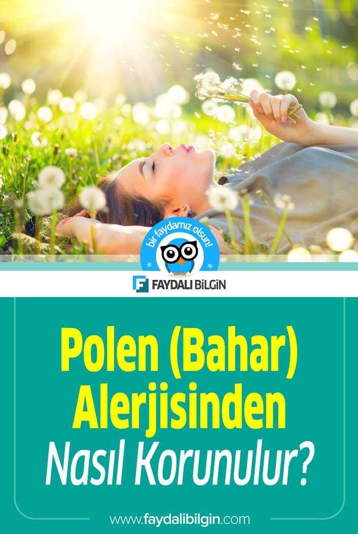 Bahar Alerjisi (Polen Alerjisi) Bahar alerjisi belirtileri ve tedavisi?