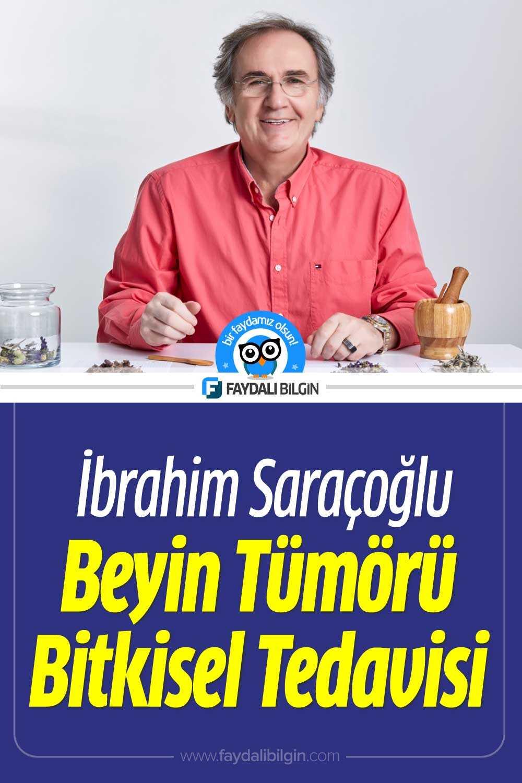 İbrahim Saraçoğlu Beyin Tümörü Bitkisel Tedavisi