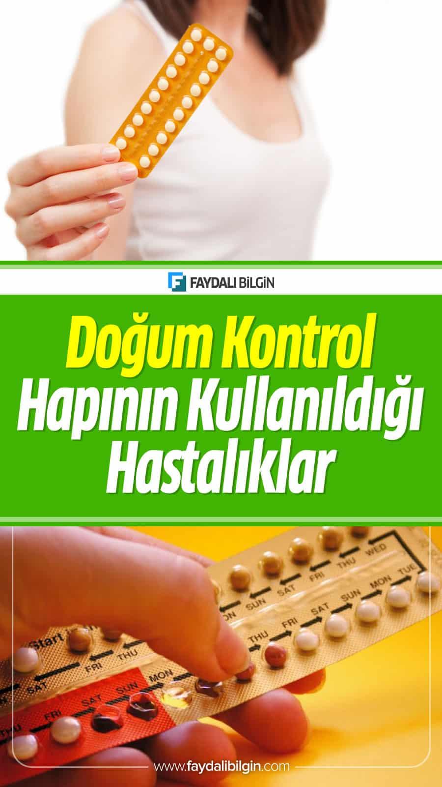 Doğum Kontrol Hapının Kullanıldığı Hastalıklar