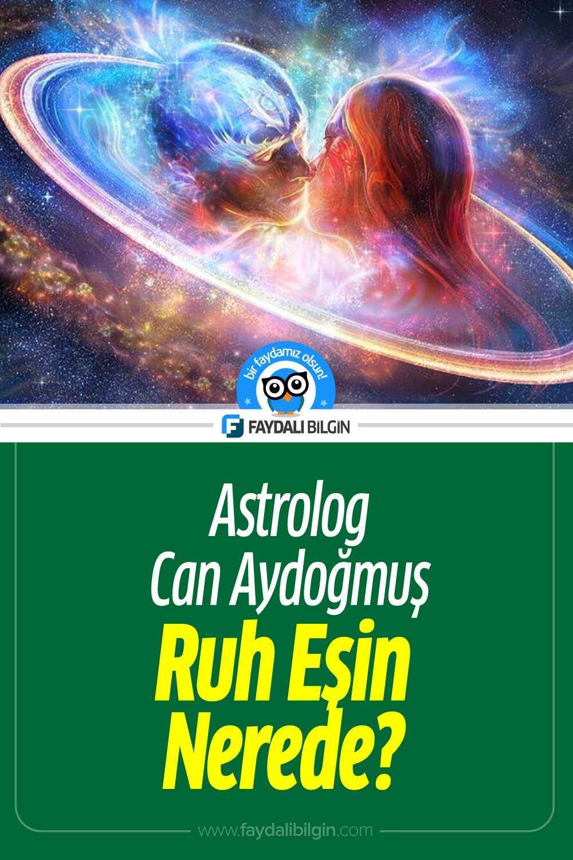 Astrolog Can Aydoğmuş Anlatıyor Ruh Eşin Nerede?