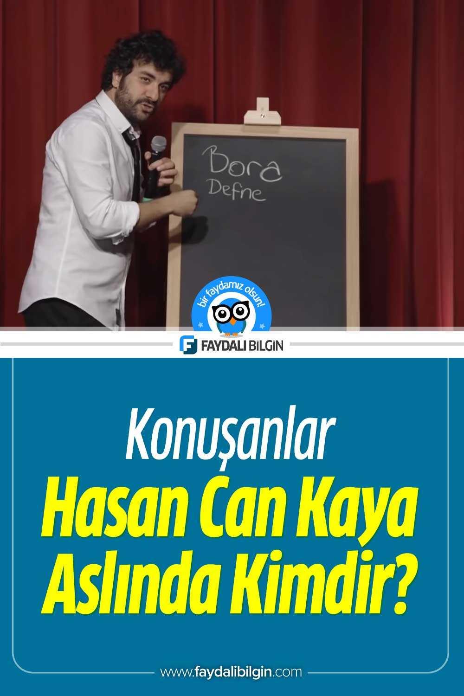 Konuşanlar Hasan Can Kaya Kimdir?
